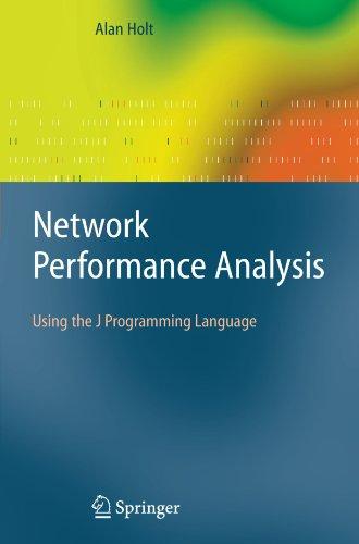 Network Performance Analysis: Using the J Programming Language by Alan Holt