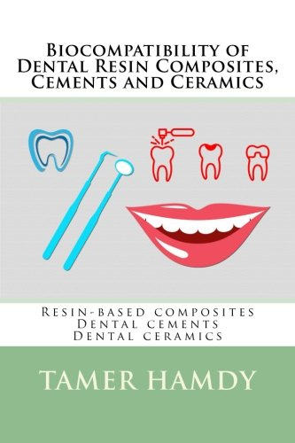 Based Resin - Biocompatibility of Dental Resin Composites, Cements and Ceramics: Resin-based composites Dental cements Dental ceramics