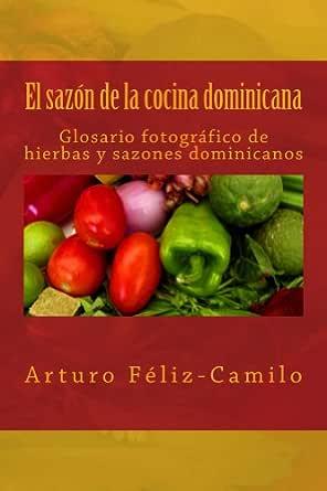 Amazon Com El Sazon De La Cocina Dominicana Glosario Fotografico