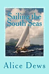 In this book Alice describes the many adventures of sailing across the Pacific Ocean with her husband, Dan. Before leaving they spent seventeen summers sailing and coastal cruising in a succession of sailboats ranging in size from 10 to 30 fe...