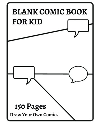 "Blank Comic Book For Kids: Create Your Own Comics With This Comic Book Journal Notebook: Over 100 Pages Large Big 8.5"" X 11"" Cartoon / Comic Book With Lots Of Templates"