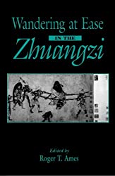 Wandering at Ease in the Zhuangzi (S U N Y Series in Chinese Philosophy and Culture)
