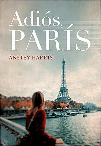 Adios, Paris de Anstey Harris