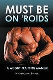 Must Be On 'Roids, Mathew James Barnett, 1452509190