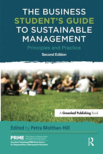 The Business Student's Guide to Sustainable Management (The Principles for Responsible Management Education Series) ()