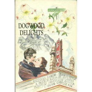 Dogwood Delights: Southern Cooking Atlanta Style - A Presentationn By Atlanta's Telephone Pioneers of America Dogwood Chapter #84 ()