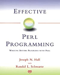 Effective Perl Programming: 60 Methods and Rules for Scripting Better Programs (A-W Developers Press)