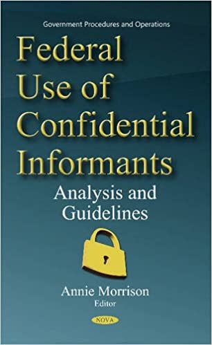 Federal Use of Confidential Informants: Analysis and