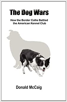 The Dog Wars: How the Border Collie Battled the American Kennel Club