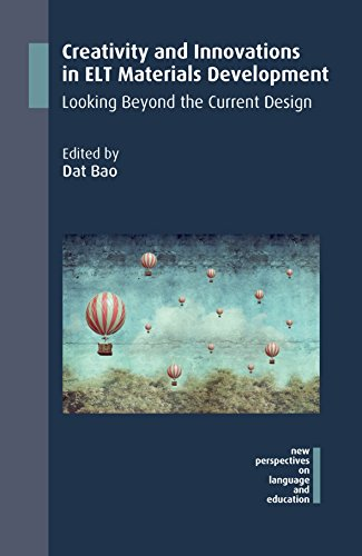 Creativity and Innovations in ELT Materials Development: Looking Beyond the Current Design (NEW PERSPECTIVES ON LANGUAGE AND EDUCATION)
