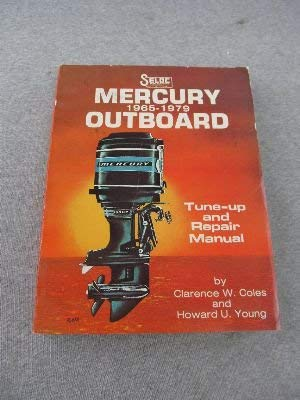 Seloc's Mercury outboard tune-up and repair manual 1965-1979 (Seloc Publications marine manuals)