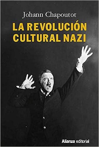 La revolución cultural nazi (Alianza Ensayo)