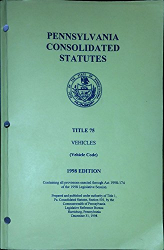 Pennsylvania Consolidated Statutes: Title 75, Vehicles, 1997 Edition