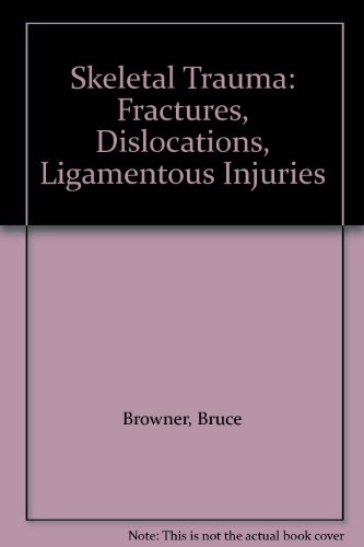 Skeletal Trauma: Fractures, Dislocations, Ligamentous Injuries