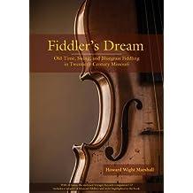 Fiddler's Dream: Old-Time, Swing, and Bluegrass Fiddling in Twentieth-Century Missouri