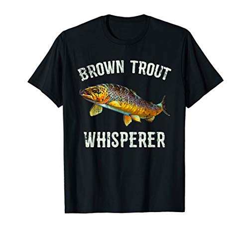(Brown Trout Whisperer T-Shirt Brown Trout Deep Sea Fishing)