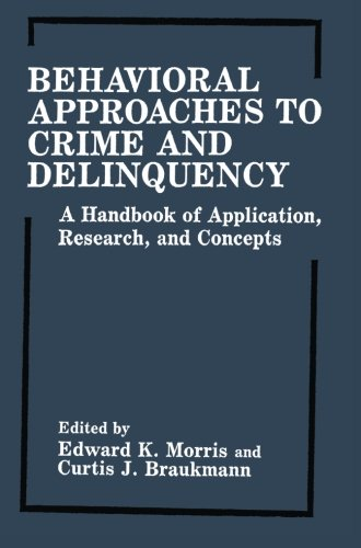 Behavioral Approaches to Crime and Delinquency: A Handbook of Application, Research, and Concepts