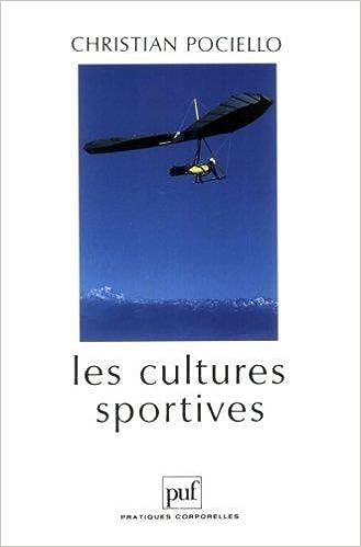 Télécharger en ligne Les Cultures sportives : pratiques, représentations et mythes sportifs, 3e édition pdf