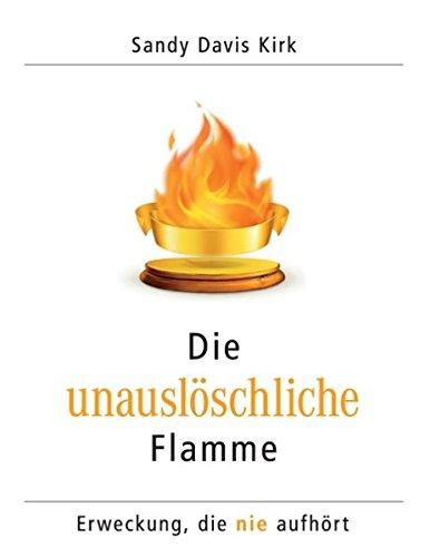 Die unauslöschliche Flamme: Erweckung, die nie aufhört