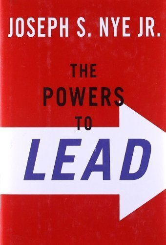 The Powers to Lead by Nye, Joseph S. published by Oxford University Press, USA (2008)