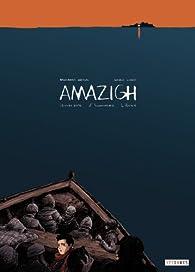 Amazigh : Itinéraire d'hommes libres par Cédric Liano