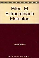 Pilon, El Extraordinario Elephanton (Spanish Edition)