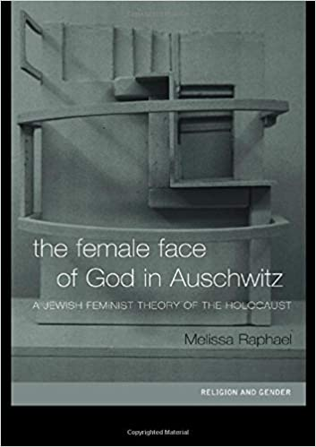 The Female Face of God in Auschwitz: A Jewish Feminist ...