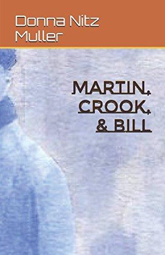 Martin, Crook, & Bill