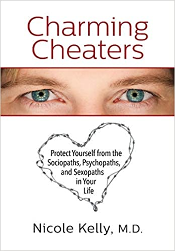 Charming Cheaters: Protect Yourself from the Sociopaths ...
