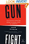 #8: Gunfight: The Battle Over the Right to Bear Arms in America