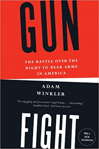3179a13bf4 Gunfight  The Battle Over The Right To Bear Arms In America  Adam Winkler   9780393345834  Books - Amazon.ca