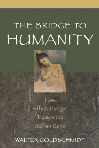 The Bridge to Humanity: How Affect Hunger Trumps the Selfish Gene