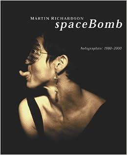 spacebomb martin richardson holographics 1984 2004