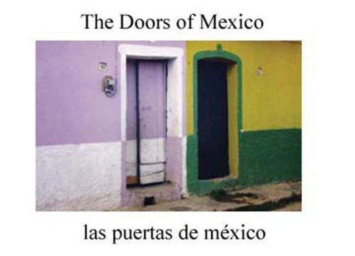 The Doors of Mexico/las puertas de méxico 2008 (English and Spanish Edition)