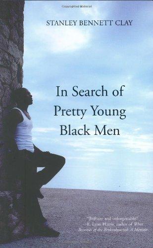 In Search of Pretty Young Black Men: A Novel PDF