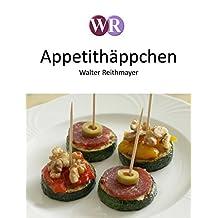 Appetithäppchen: Schnelle kleine Köstlichkeiten (050x Rezepte 6) (German Edition)