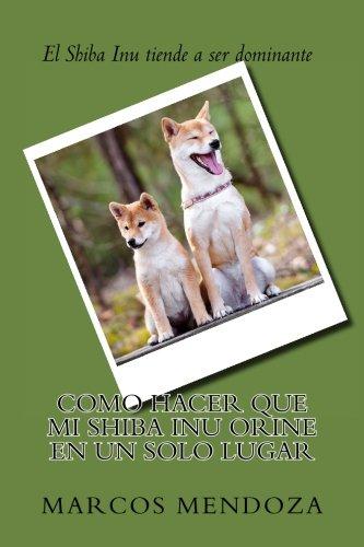 Download Como Hacer que Mi Shiba Inu Orine en un Solo Lugar (Spanish Edition) PDF
