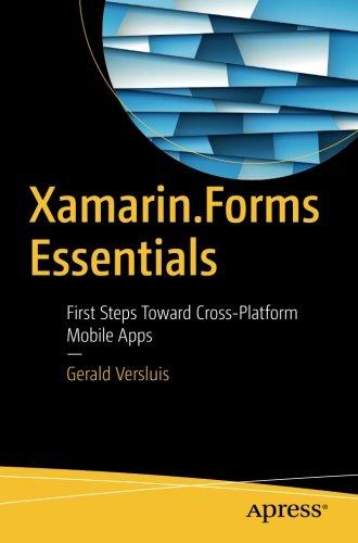 Xamarin.Forms Essentials: First Steps Toward Cross-Platform Mobile Apps by Apress