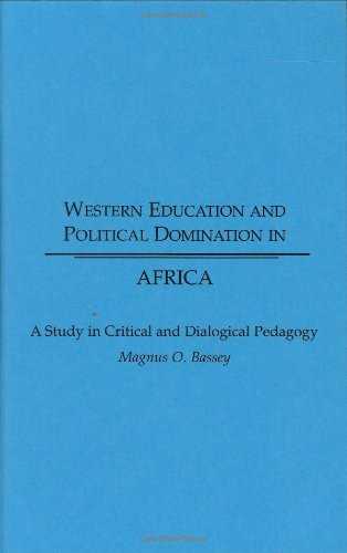 Western Education and Political Domination in Africa: A Study in Critical and Dialogical Pedagogy by Brand: Praeger
