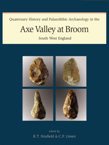 Quaternary History And Palaeolithic Archaeology In The Axe Valley At Broom, South West England