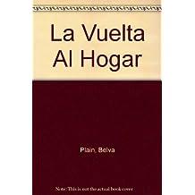 La Vuelta Al Hogar (Spanish Edition)