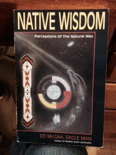 Native Wisdoms, Perceptions of the Natural Way