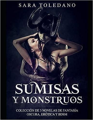 Sumisas y Monstruos de Sara Toledano