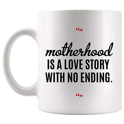 Funny Mug Coffee Cup | Gift for Mom Mother's Day Motherhood Love Story Ending T-Shirt