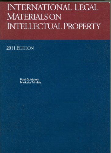 Download By Paul Goldstein - International Legal Materials on Intellectual Property (7/24/11) pdf