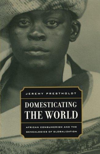 Domesticating the World (California World History Library)