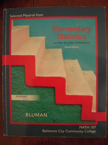 Selected Material From Elementary Statistics: A Step By Step Approach, 8th Edition (MATH 107 Baltimore City Community Co