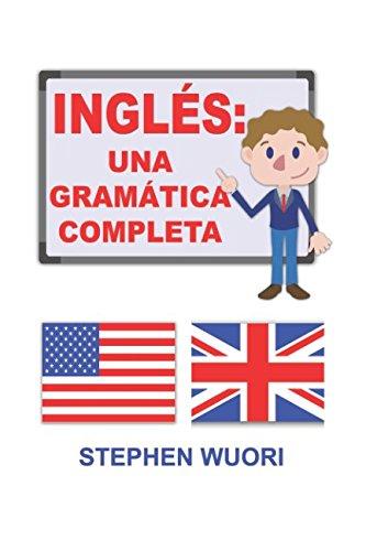 Ingles: Una Gramatica Completa (Spanish Edition) [Stephen Wuori] (Tapa Blanda)