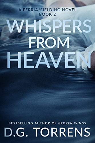 Whispers from Heaven (A Ferria/Fielding Novel Book 2) Kindle Edition