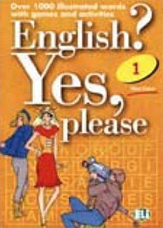 English? Yes, please. Per la Scuola media: English? Yes, Please: Vol 1